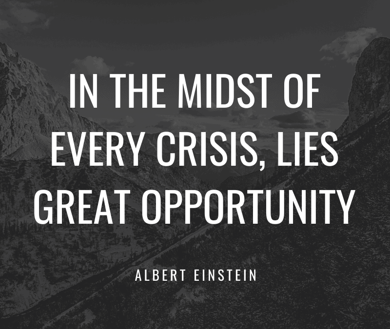 Crisis = Opportunity