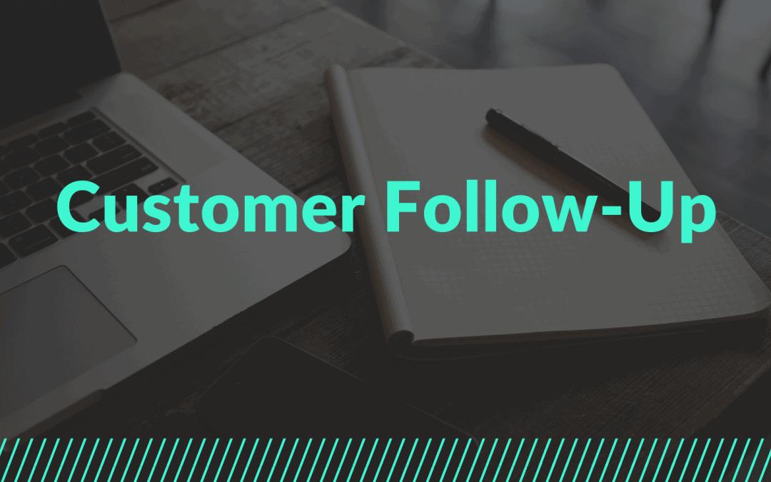 Customer Follow-Up